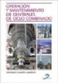 Descarga nuevos libros gratis en línea OPERACION Y MANTENIMIENTO DE CENTRALES DE CICLO COMBINADO