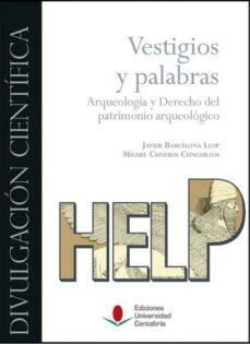 vestigios y palabras: arqueologia y derecho del patrimonio arqueologico-javier barcelona llop-9788481027921