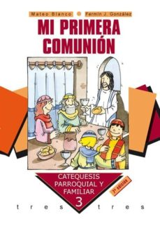 Followusmedia.es Mi Primera Comunion: Catequesis Parroquial Y Familiar , 3 (Incluy E Cd-rom) (6ª Ed) Image