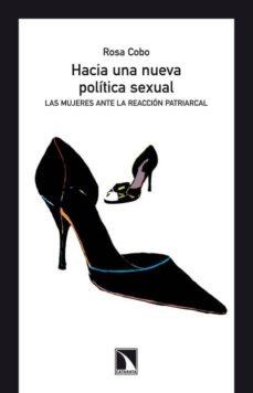 hacia una nueva politica sexual: las mujeres ante la reaccion pat riarcal-rosa cobo-9788483196021