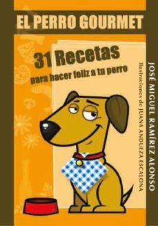 Elmonolitodigital.es El Perro Gourmet: 31 Recetas Para Hacer Feliz A Tu Perro Image