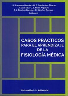 Top libros de descarga gratuita CASOS PRÁCTICOS PARA EL APRENDIZAJE DE LA FISIOLOGÍA MÉDICA (Spanish Edition)