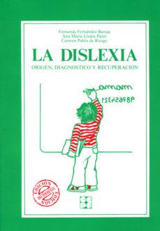 la dislexia: origen, diagnostico y recuperacion-m. fernanda fernandez baroja-9788485252121