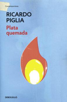 plata quemada-ricardo piglia-9788490327821