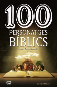 Libros descargables gratis para nextbook 100 PERSONATGES BÍBLICS CHM DJVU RTF 9788490348321 (Literatura española)