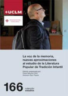 Descargando google books como pdf mac LA VOZ DE LA MEMORIA, NUEVAS APROXIMACIONES AL ESTUDIO DE LA LITE RATURA POPULAR DE TRADICION INFANTIL iBook 9788490443521 de CÉSAR SÁNCHEZ ORTIZ