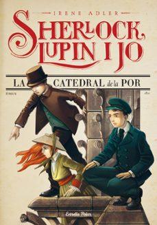 Enmarchaporlobasico.es La Catedral De La Por (Sherlock, Lupin I Jo 4) Image