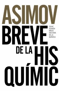 breve historia de la quimica (ed. 50 aniversario)-isaac asimov-9788491044321