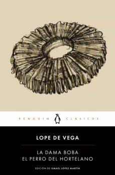 Leer libros en línea de forma gratuita sin descargar el libro EL PERRO DEL HORTELANO / LA DAMA BOBA