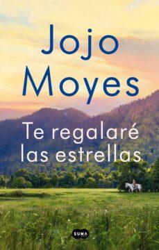 Libros descargables de kindle. TE REGALARÉ LAS ESTRELLAS 9788491294221 de JOJO MOYES (Spanish Edition) iBook PDB CHM