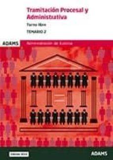 tramitacion procesal y administrativa turno libre: temario 2: administracion de justicia-9788491474821