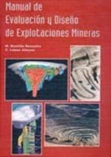 Descargar libros en pdf. MANUAL DE EVALUACION Y DISEÑO DE EXPLOTACIONES MINERAS MOBI en español 9788492170821 de CARLOS LOPEZ JIMENO, MANUEL BUSTILLO REVUELTA