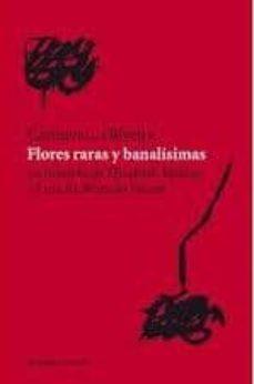 Garumclubgourmet.es Flores Raras Y Banalisimas: Las Historia De Elizabeth Bishop Y Lo Ta De Macedo Soares Image