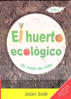 el huerto ecologico-joan sole-9788493683221