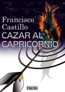 cazar al capricornio-francisco castillo-9788493725921