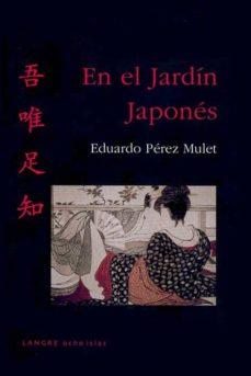 Descarga gratuita de audiolibros en inglés. EN EL JARDIN JAPONES   (2ª ED.) de EDUARDO PEREZ MULET en español RTF FB2