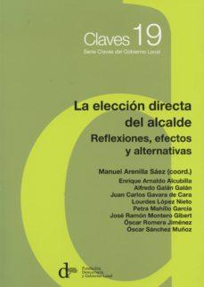 la eleccion directa del alcalde: reflexiones, efectos y alternativas-manuel arenilla saez-9788494379321