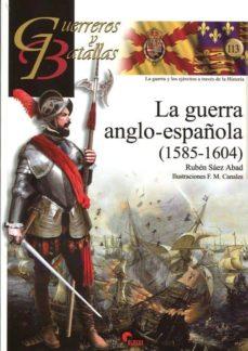 la guerra anglo-española (1585-1604)-ruben saez abad-9788494541421