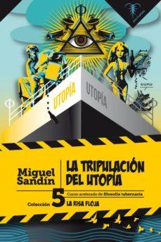 Nuevos libros descargables gratis. LA TRIPULACION DEL UTOPIA (COLECCION LA RISA FLOJA 5) 9788494917721 de MIGUEL SANDIN