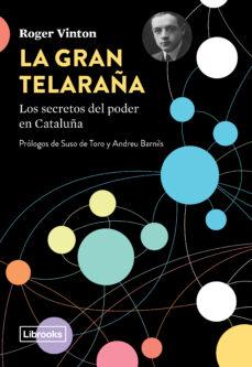 Vinisenzatrucco.it La Gran Telaraña: Los Secretos Del Poder En Cataluña Image