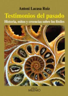 Mejor descarga de club de libros. TESTIMONIOS DEL PASADO PDB en español de ANTONIO LACASA RUIZ 9788497433921