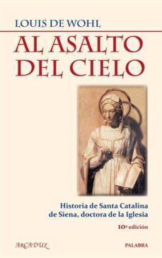 Geekmag.es Al Asalto Del Cielo. Historia De Santa Catalina De Siena, Doctora De La Iglesia (10ª Ed) Image