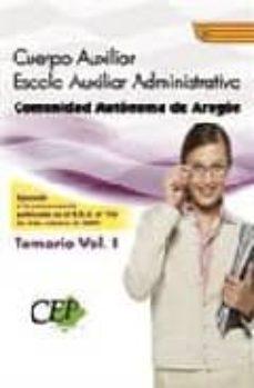 Chapultepecuno.mx Cuerpo Auxiliar Escala Auxiliar Administrativa. Comunidad Autonom A De Aragon. Temario Oposiciones (Vol. I) Image