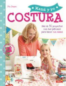 mamá y yo: costura-pia deges-9788498745221