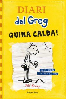Descargar libros en formato epub DIARI DEL GREG 4: QUINA CALDA! (Spanish Edition) 9788499321721 de JEFF KINNEY