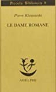 le dame romane-pierre klossowski-9788845901621