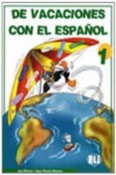 DE VACACIONES CON EL ESPAÑOL 1 - VV.AA. | Triangledh.org