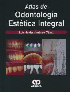 Descarga gratuita de libros de Google ATLAS DE ODONTOLOGIA ESTETICA INTEGRAL 9789585911321 (Spanish Edition) iBook