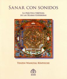 sanar con sonidos: la practica tibetana de las silabas guerreras (incluye cd)-tenzin wangyal rinpoche-9789688609521