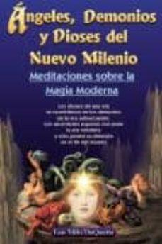 Relaismarechiaro.it Angeles, Demonios Y Dioses Del Nuevo Milenio: Meditaciones Sobre La Magia Moderna Image
