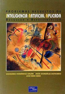 PROBLEMAS RESUELTOS DE INTELIGENCIA ARTIFICIAL APLICADA - VV. AA. |