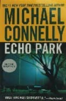 Descargador de pdf gratuito de google book ECHO PARK (SERIE HARRY BOSCH 12) (Spanish Edition)