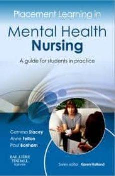 Descargar nuevos audiolibros gratis PLACEMENT LEARNING IN MENTAL HEALTH NURSING, A GUIDE FOR STUDENTS IN PRACTICE de STACEY, FELTON