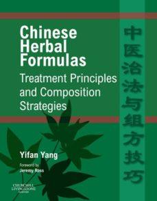 chinese herbal formulas:  treatment principles and composition strategies e-book (ebook)-yifan yang-9780702047831