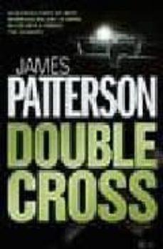 Descargas de libros de texto de audio DOUBLE CROSS en español FB2 9780755330331 de JAMES PATTERSON