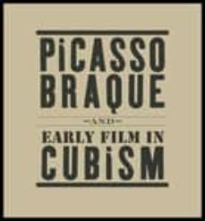 picasso, braque and early film in cubism-9781930743731