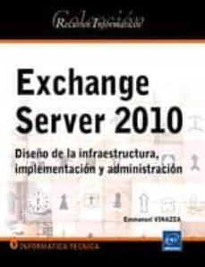 Inmaswan.es Exchange Server 2010: Diseño De La Infraestructura Implementacion Y Administracion Image