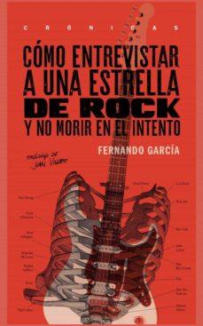 Descargar COMO ENTREVISTAR A UNA ESTRELLA DE ROCK gratis pdf - leer online