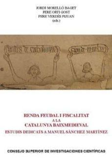 renda feudal i fiscalitat a la catalunya baixmedieval. estudis dedicats a manuel sánchez martínez (ebook)-9788400103231