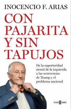 Descargar libros de amazon a nook CON PAJARITA Y SIN TAPUJOS: DE LA SUPERIORIDAD MORAL DE LA IZQUIERDA AL PROBLEMA NACIONAL de INOCENCIO ARIAS