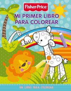 Mi Primer Libro Para Colorear Fisher Price Precious Planet Vvaa Comprar Libro 9788401902031
