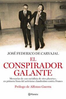 Viamistica.es El Conspirador Galante: Memorias De Un Socialista De Otro Planeta , En Primera Linea Del Activismo Clandestino Contra Franco Image
