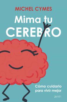Descarga gratuita de nuevos libros. MIMA TU CEREBRO: COMO CUIDARLO PARA VIVIR MEJOR (Spanish Edition)