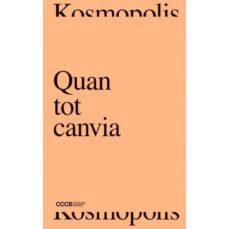 Descargas de libros mp3 gratis QUAN TOT CANVIA/ WHEN EVERYTHING CHANGES (Spanish Edition) 9788409084531