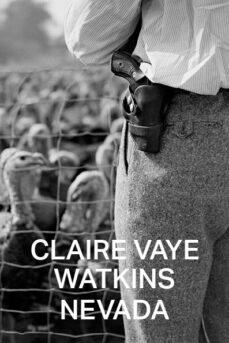 nevada-claire vaye watkins-9788412003031