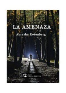 Descarga gratuita de libros electrónicos para móviles LA AMENAZA 9788412062731 de ABRASHA ROTENBERG